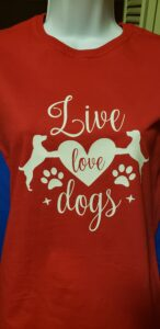 T-shirt, Live, Love, Dogs