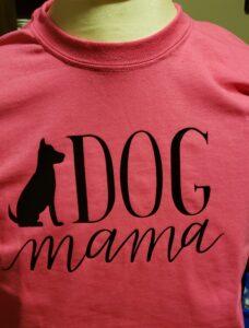 T-Shirt, Dog Mama